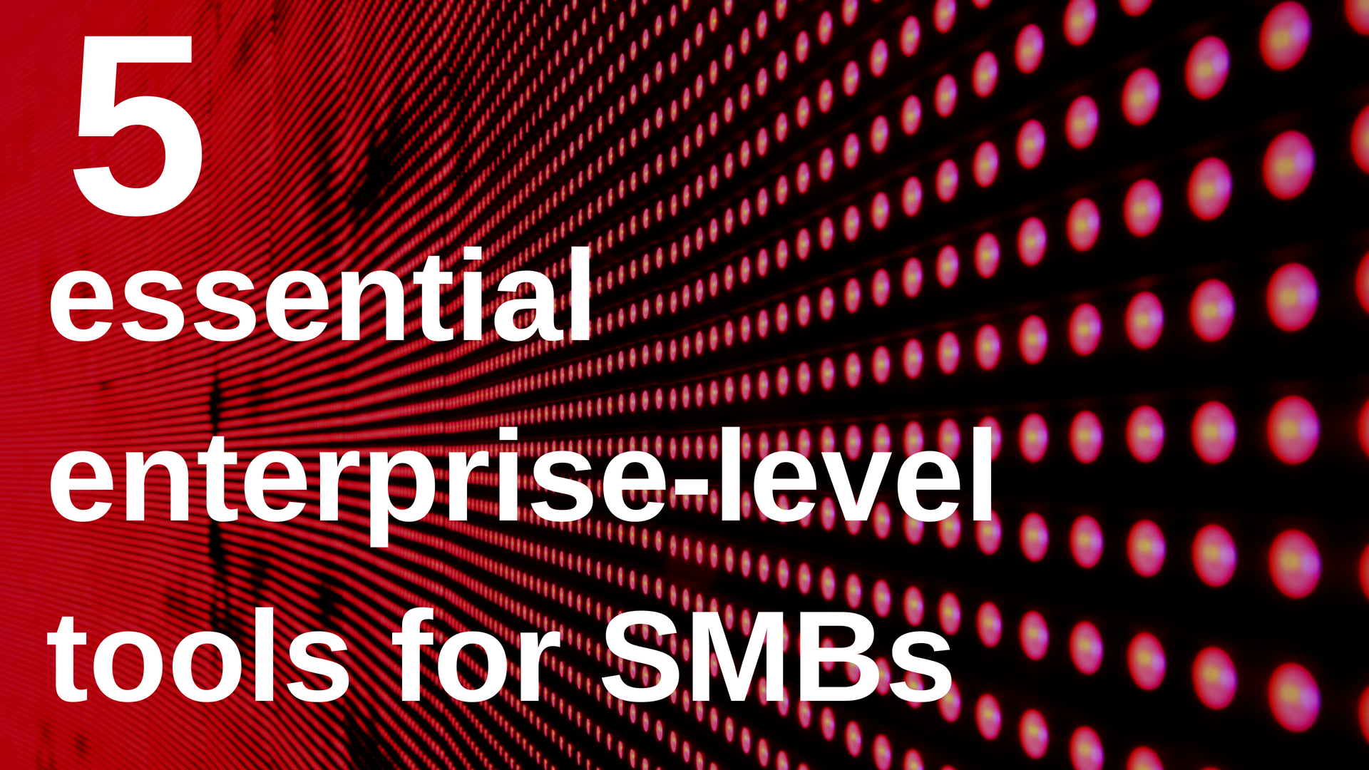 Enterprise Tools for SMBs Blog Header